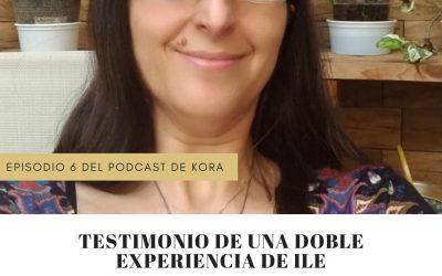 Ep 6: testimonio de una doble ILE por Núria Laspeñas